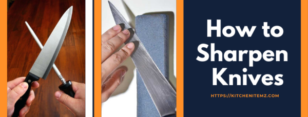 How to Sharpen Kitchen Knives Rightly