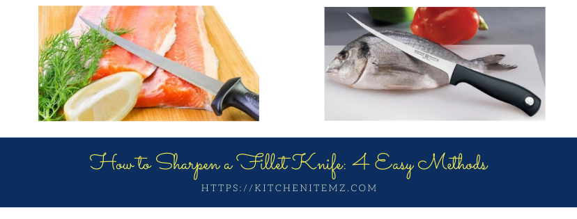 How to Sharpen a Fillet Knife: 4 Easy Methods